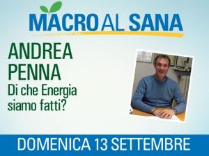 Andrea Penna al Sana 2015 ci spiega di che energia siamo fatti